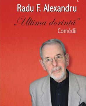 """Lansare de carte: """"Ultima dorinta. Comedii"""", de Radu F. Alexandru"""