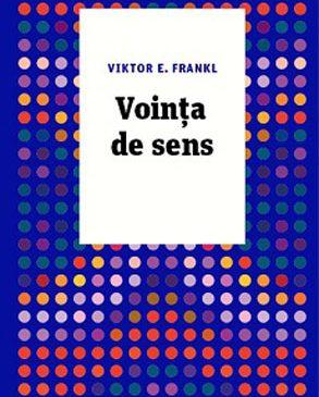 """""""Voința de sens"""" de Viktor E. Frankl"""