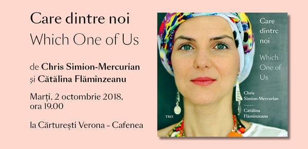 Lansarea volumului CARE DINTRE NOI / WHICH ONE OF US de Chris Simion Mercurian și Cătălina Flămînzeanu