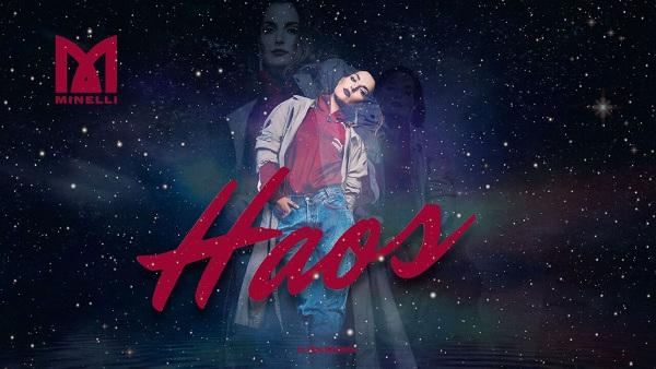 """Minelli lansează single-ul și videoclipul """"Haos"""""""