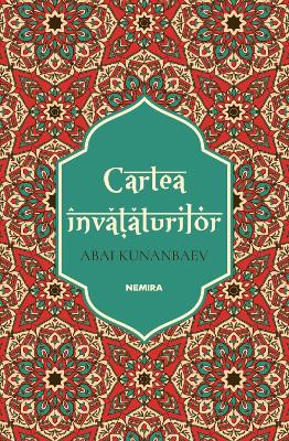 """""""Cartea învățăturilor"""" de Abai Kunanbaev"""