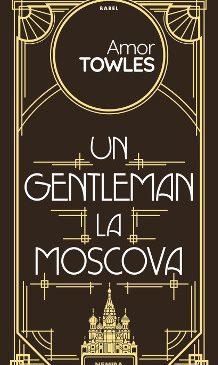 Un gentleman la Moscova, de Amor Towles, apare în colecția Babel a editurii Nemira