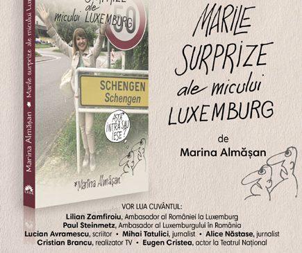 """""""Marile surprize ale micului Luxemburg"""", un nou dar pe care ni-l face Marina Almășan"""