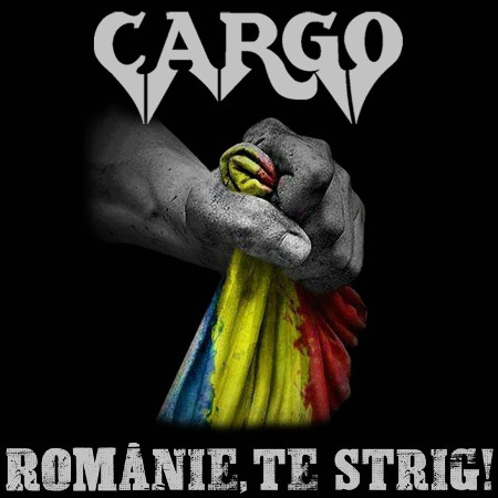 Cargo - Romanie, te strig