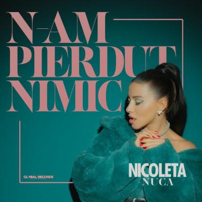 Nicoleta Nuca - N-am pierdut nimic