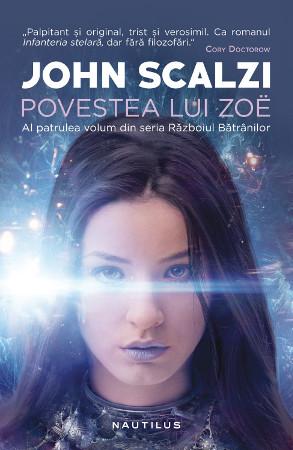 Povestea lui Zoe, Razboiul batranilor, John Scalzi,