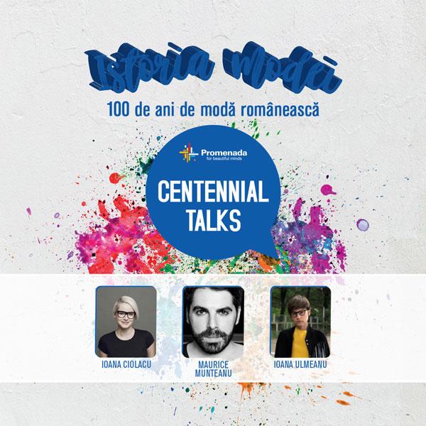 Centennial Talks, 100 de ani de moda romaneasca