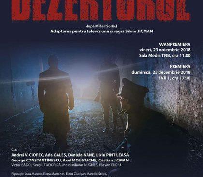 Dezertorul – premiera; IN MEMORIAM Eugenia Popovici