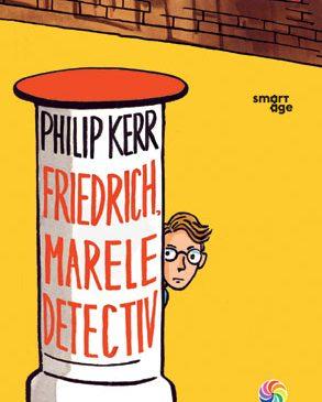 """Lansarea romanului """"Friedrich, marele detectiv"""" de Philip Kerr"""