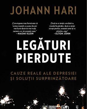 """""""Legături pierdute. Cauze reale ale depresiei și soluții surprinzătoare"""" de Johann Hari"""