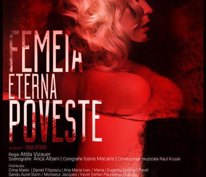 """Femeia, eterna poveste la Teatrul """"Stela Popescu"""" – premiera oficială"""