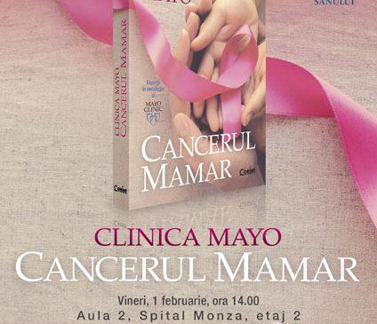 """Lansarea cărții """"Clinica Mayo. Cancerul mamar"""""""