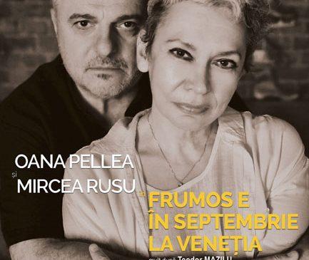 """Oana Pellea și Mircea Rusu pe scena ARCUB, în noul spectacol """"Frumos e în septembrie la Veneția"""""""