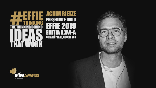 Achim Rietze este Preşedintele Juriului Romanian Effie Awards 2019