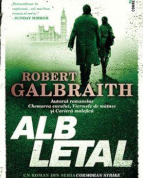 """""""Alb letal"""", un nou thriller captivant semnat de Robert Galbraith"""