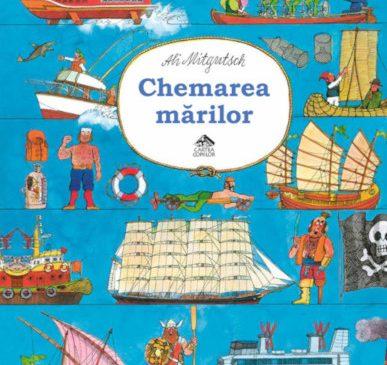 """Nou la Editura Cartea Copiilor: """"Chemarea mărilor"""" de Ali Mitgutsch: istoria navigaţiei pentru copii"""