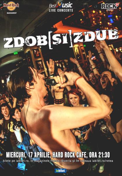 Concert Zdob si Zdub in Hard Rock Cafe 17 aprilie