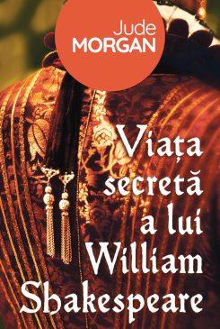 """""""Viața secretă a lui William Shakespeare"""" – un roman care trage cortina și arată omul din spatele legendei"""