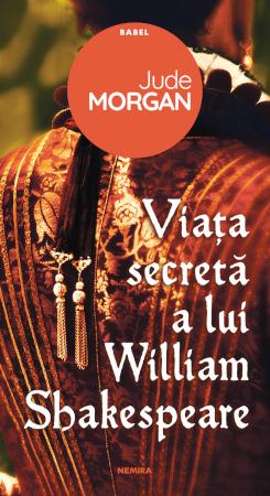 Jude Morgan, Viata secreta a lui William Shakespeare