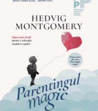 """Parentingul magic"" de Hedvig Montgomery"
