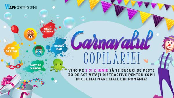 Pe 1 și 2 iunie, AFI Cotroceni te așteaptă la Carnavalul Copilăriei