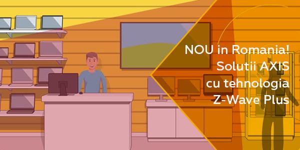 ELKO anunță disponibilitatea pentru România a soluțiilor Axis bazate pe tehnologia Z-Wave Plus®