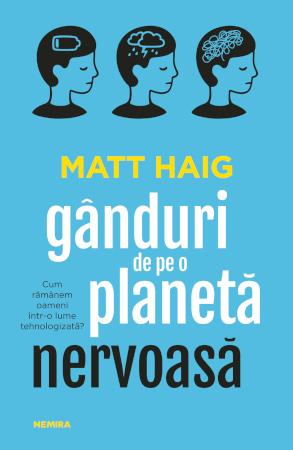 Matt Haig, Ganduri de pe o planeta nervoasa