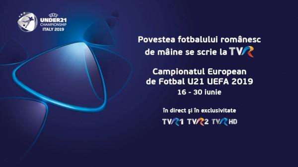 """După 20 de ani, TVR transmite prima participare a """"tricolorilor mici"""" la Campionatul European de Fotbal U21 – ediţia 2019"""