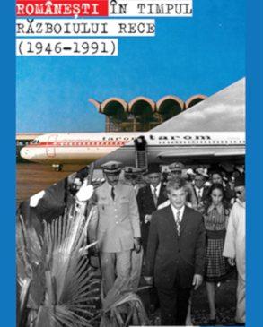 """Lansarea volumului """"Aspecte ale economiei românești în timpul Războiului Rece (1946 – 1991)"""" de Petre Opriș"""