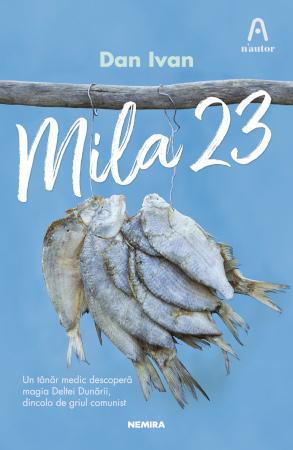 Dan Ivan, Mila 23