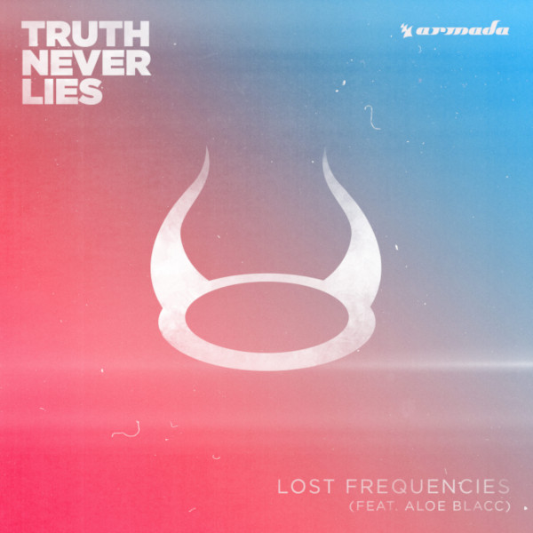 Lost Frequencies feat. Aloe Blacc, Truth Never Lies