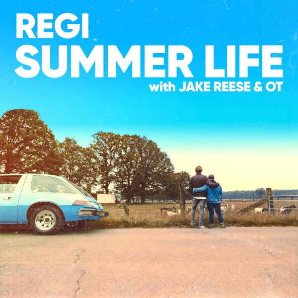 Regi with Jake Reese & OT - Summer Life