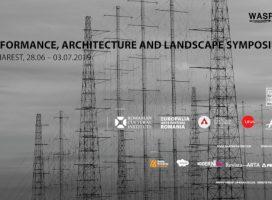 """Simpozionul """"Performance, architecture and landscape"""" va avea loc în perioada 28 iunie – 3 iulie 2019, în București"""