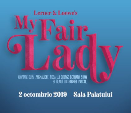 Musicalul My Fair Lady la Sala Palatului, Bucuresti