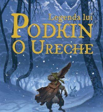 Editura Paralela 45 lansează Legenda lui Podkin O Ureche, prima carte din seria pentru copii Saga celor Cinci Tărâmuri
