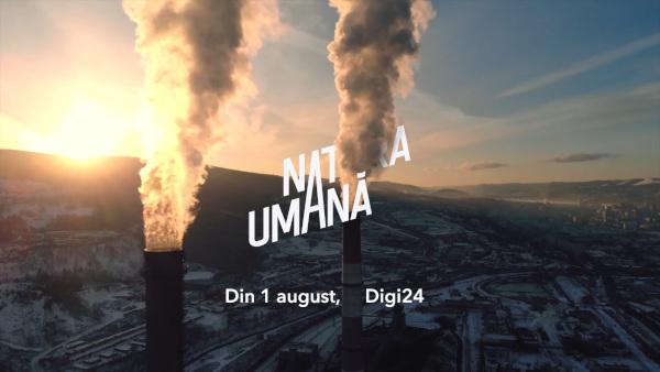 """""""Natura umană"""", o nouă campanie Digi24, din 1 august 2019"""