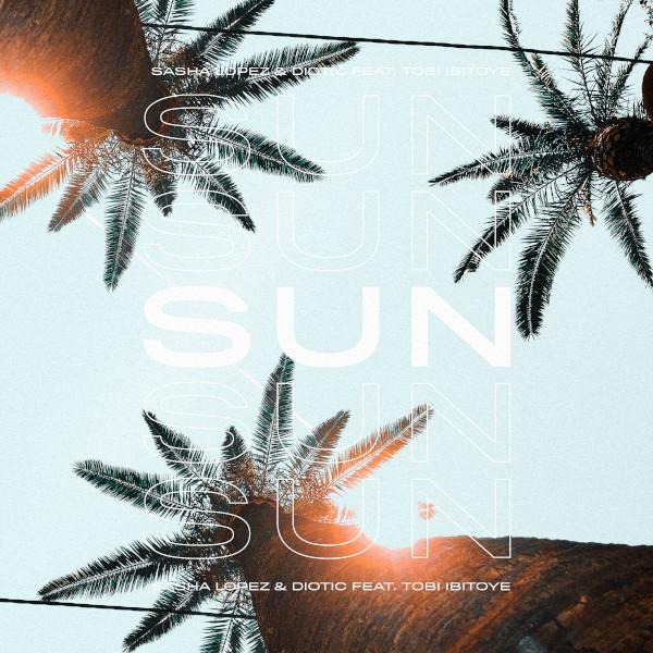 Sasha Lopez & Diotic - Sun - feat. Tobi Ibitoye