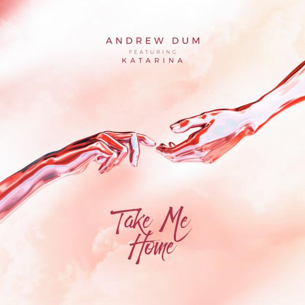 Andrew Dum si Katarina, Take Me Home