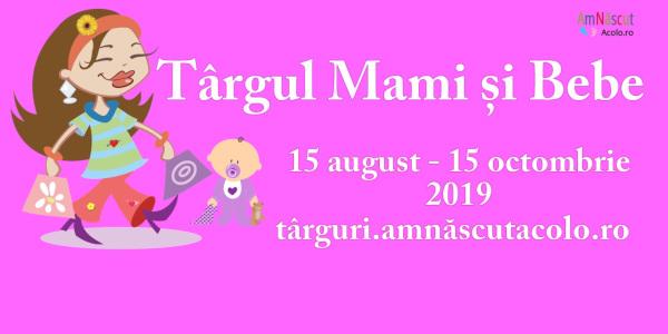 Târgul online Mami și Bebe ediția Toamnă 2019 vă așteaptă între 15 august și 15 octombrie cu super Reduceri si Cadouri, la doar un click distanță