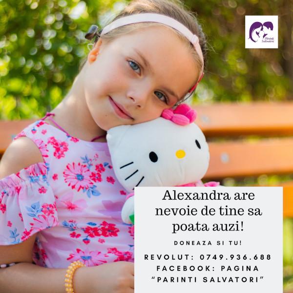 Alexandra are nevoie de tine sa poata auzi