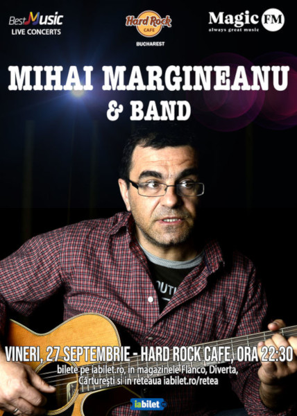 Concert Mihai Margineanu, Hard Rock Cafe, 27 Septembrie