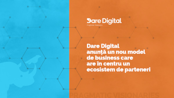 Dare Digital anunta un nou model de business care are in centru un ecosistem de parteneri