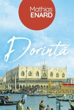 """Romanul """"Dorință"""", de Mathias Enard – lansat în prezența autorului, luni, 7 octombrie"""
