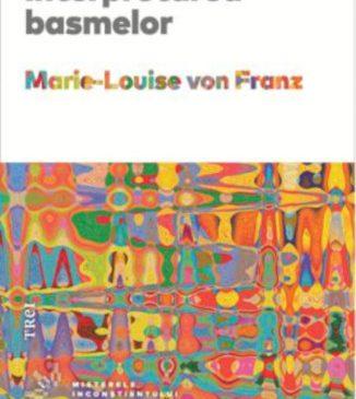 """""""Interpretarea basmelor"""" de Marie-Louise von Franz"""