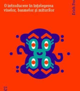"""Visul – între negare și cunoaștere în """"Limbajul uitat"""", de Erich Fromm"""