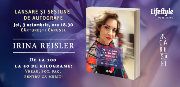 "Lansarea cărții ""De la 100 la 50 de kilograme"", de Irina Reisler"