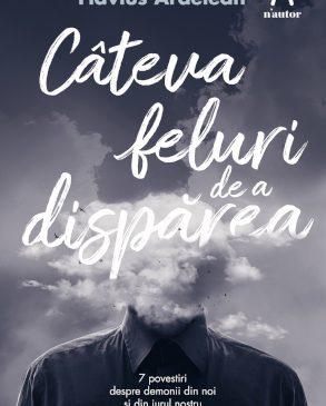 """""""Câteva feluri de a dispărea"""", de Flavius Ardelean – 7 povestiri macabre în colecția n'autor"""