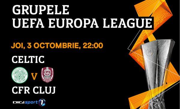 Celtic Glasgow – CFR Cluj, în direct, la Digi Sport 1