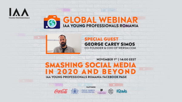 Smashing Social Media in 2020 and Beyond, prima ediție Global Webinar IAA Young Professionals România