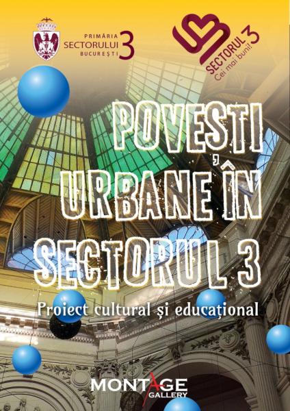 Povesti Urbane in Sectorul 3